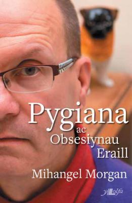 pygiana-ac-obsesiynau-eraill-mihangel-morgan