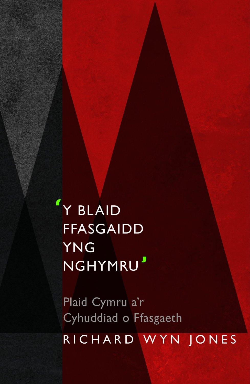 y-blaid-ffasgaidd-yng-nghymru-richard-wyn-jones